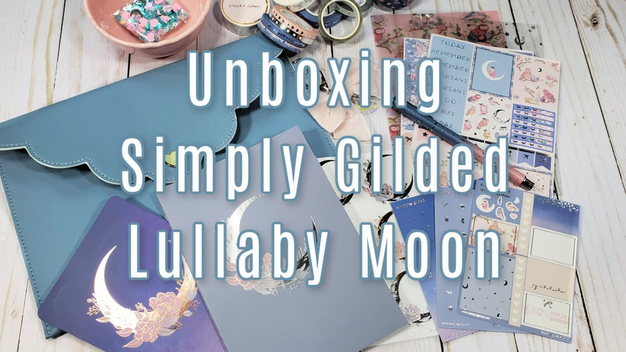 Unboxing Simply Gilded Lullaby Moon