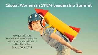 Morgan Berman's Keynote at the Global Women in STEM Summit