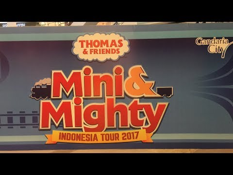 Thomas & Friends - Mini & Mighty Indonesia Tour 2017