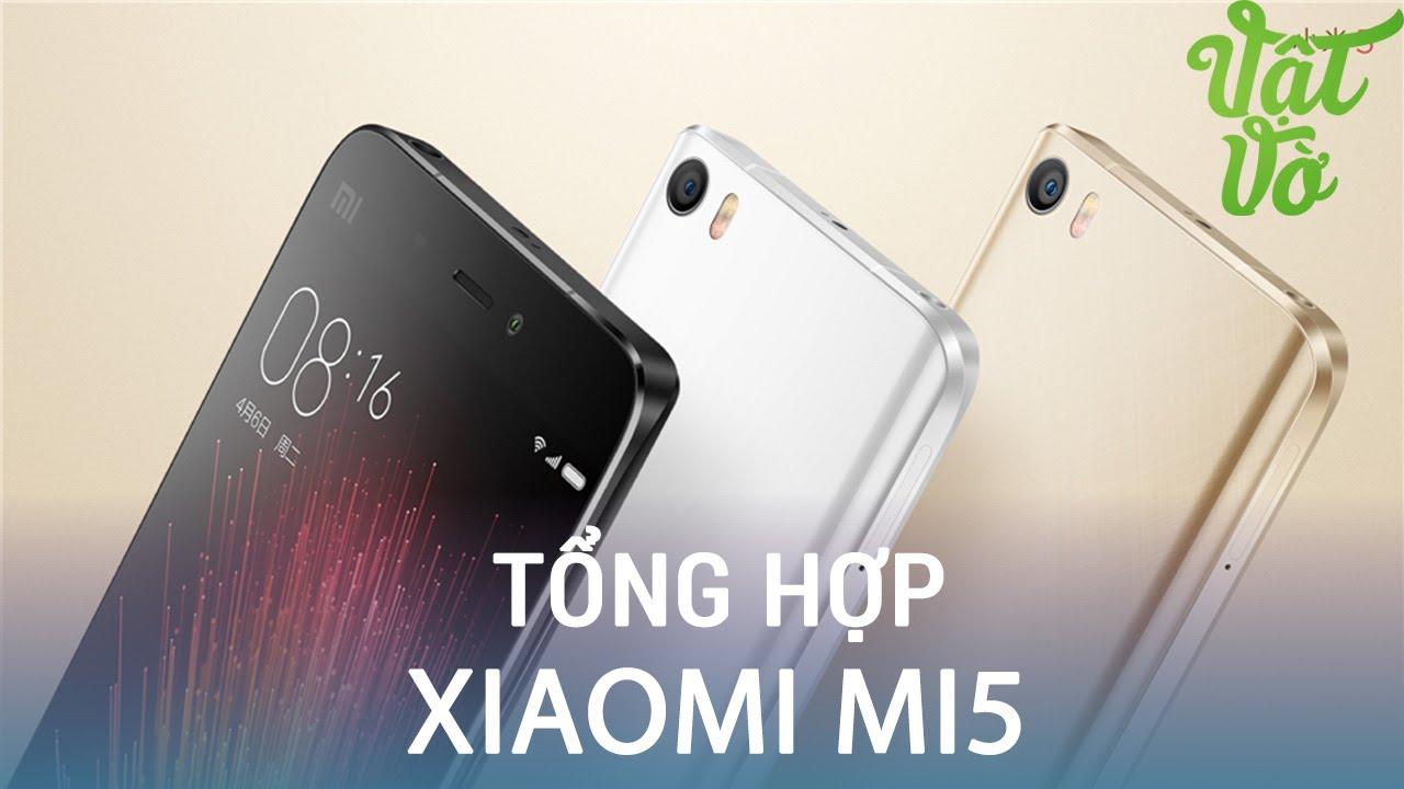 Vật Vờ| Xiaomi Mi5: trên tay đánh giá tổng hợp mà bạn không nên bỏ qua