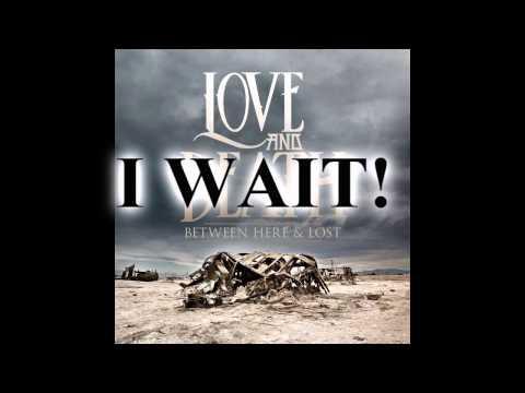 Love And Death - I W8 4 U (Ft. Mattie Montgomery) Lyrics
