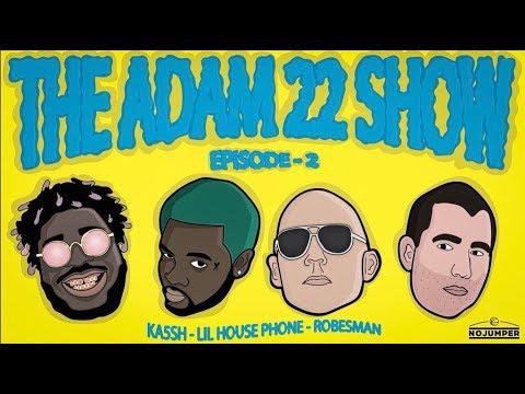 The Adam22 Show #2: Robesman, Lil House Phone & Ka5sh