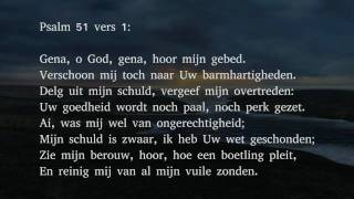 Psalm 51 vers 1 en 10 - Gena, o God, gena, hoor mijn gebed