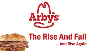 Arby's - The Rise and Fall...And Rise Again