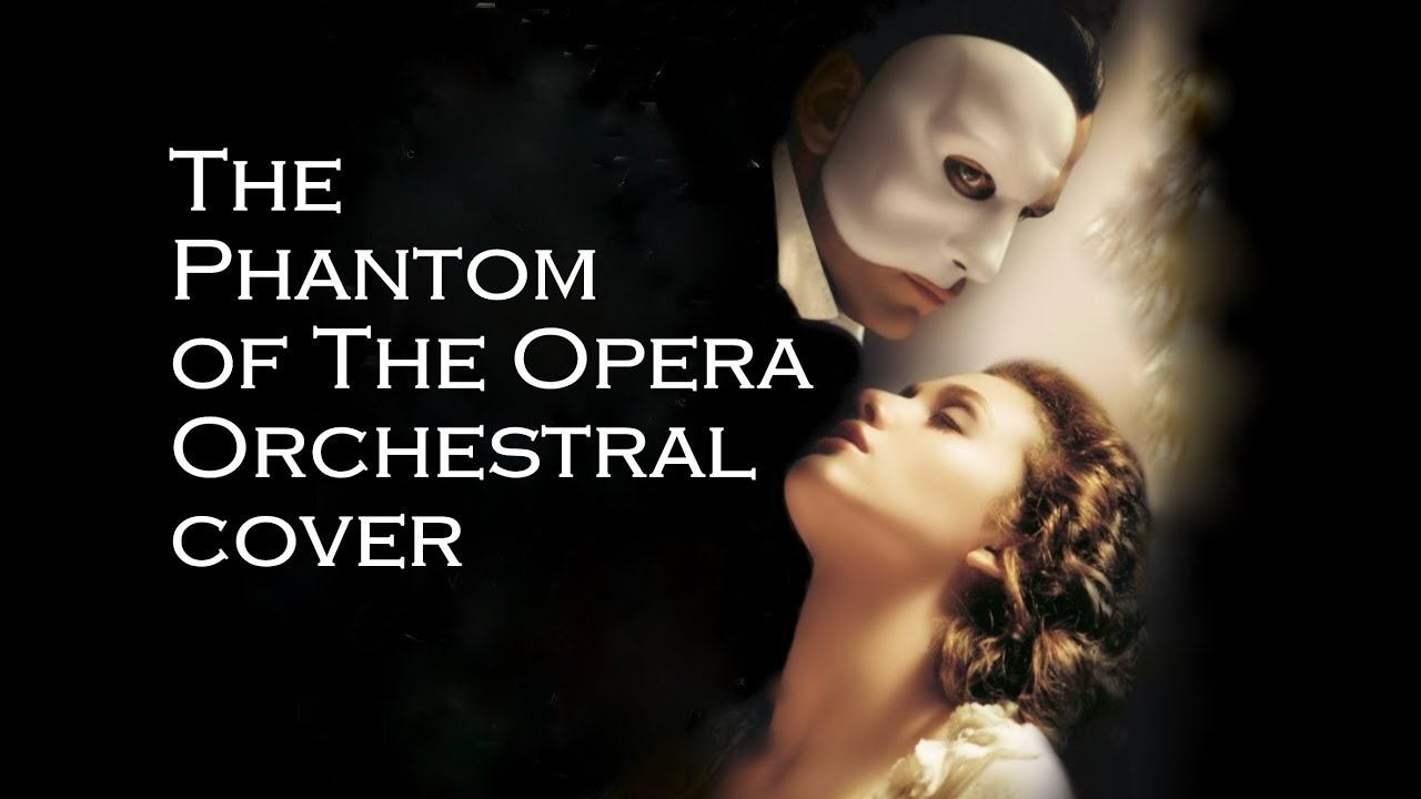 Phantom of the Opera Orchestral Cover