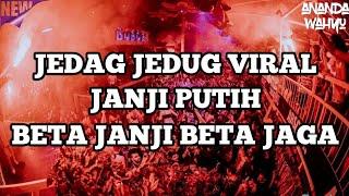DJ BETA JANJI BETA JAGA ( JANJI PUTIH ) REMIX JUNGLE DUTCH 2021 [ ANANDA WAHYU ]