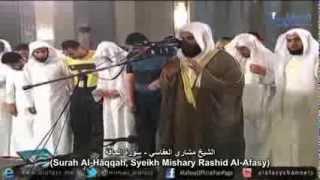 Surah Al Haqqah (Subhanallah...indah sekali) - Sheikh Mishary bin Rashid Alafasy