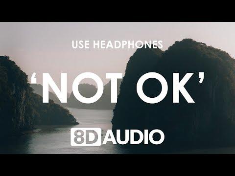 Kygo, Chelsea Cutler - Not Ok (8D AUDIO) 🎧 Mp3