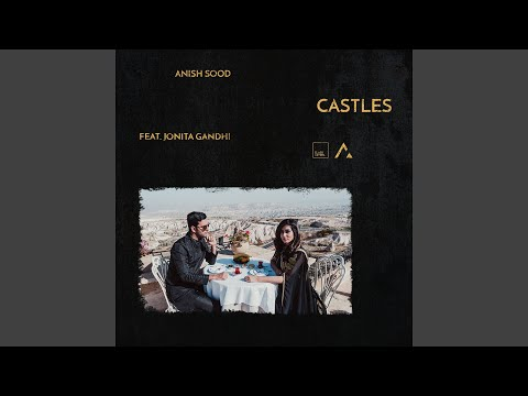 Castles (feat. Jonita Gandhi)