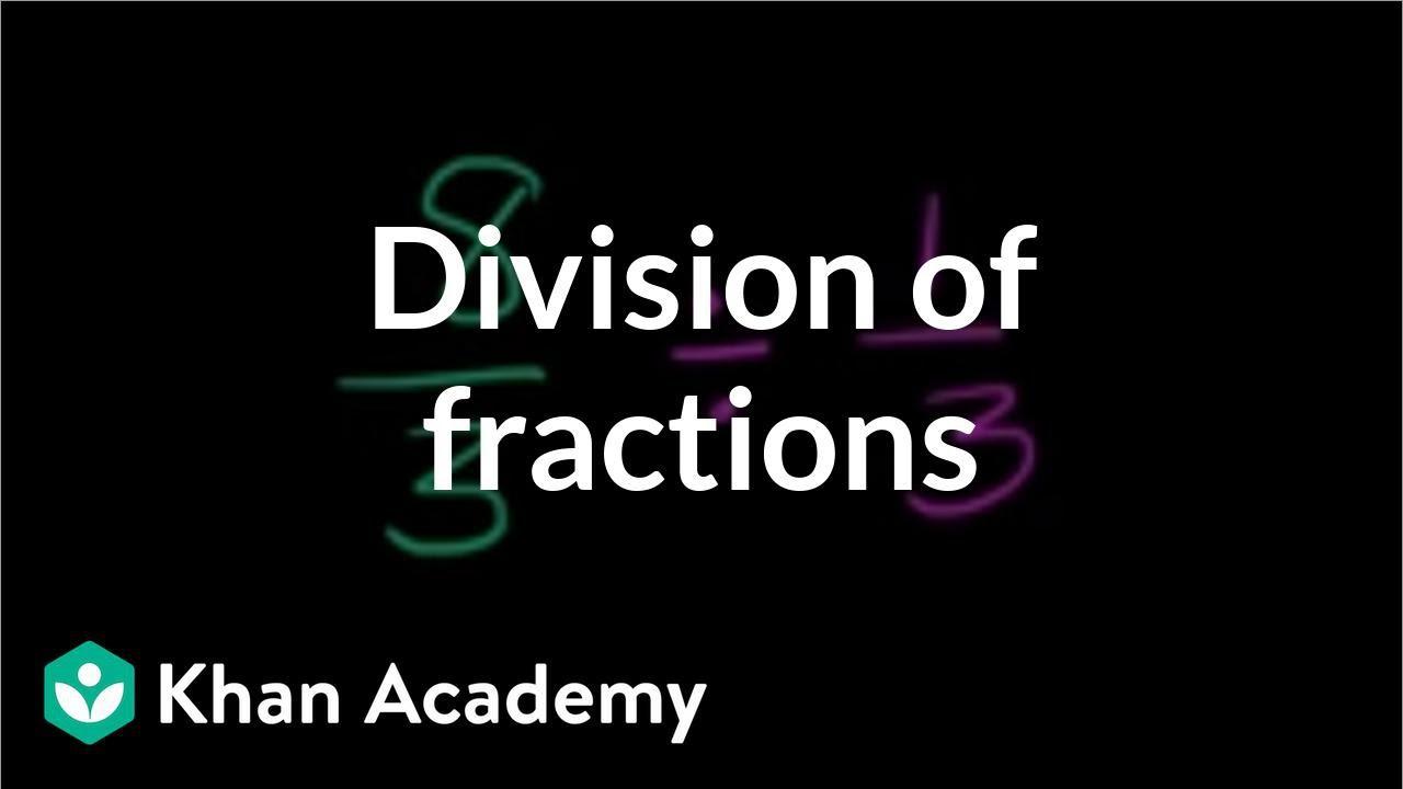 medium resolution of Understanding division of fractions (video)   Khan Academy