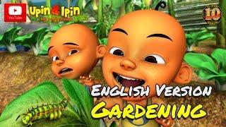 Video Upin & Ipin - Gardening [English Version] download MP3, 3GP, MP4, WEBM, AVI, FLV Maret 2018