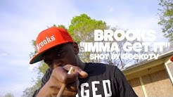 "Brooks ""Imma Get It"" Shot By GeekdTV"