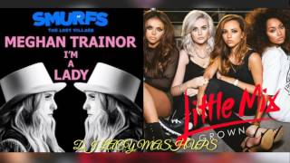 Meghan Trainor x Little Mix ~ I'm A Lady x Grown ~ I'm A Grown Lady Mashup