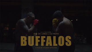 Fer De Lance x Dj Moya - BUFFALOS (Official Video)