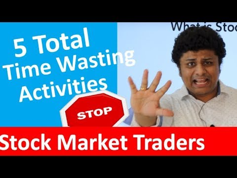 Top 5 Total Time Wasting Activities for Stock Traders
