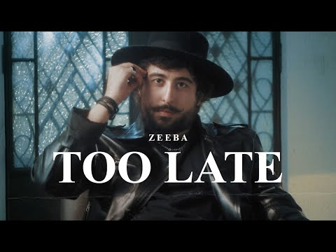 Zeeba – Too Late