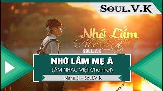 Nhớ Lắm Mẹ À - Soul.V.K  「Video Lyrics」