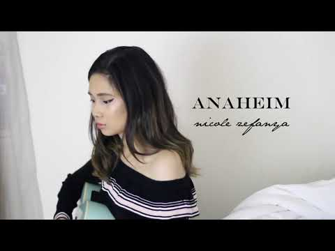 Anaheim (Original) - Nicole Zefanya (RE-UPLOAD)