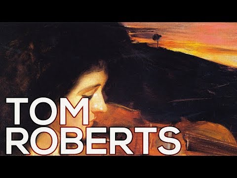 Tom Roberts: A collection of 173 works (HD)