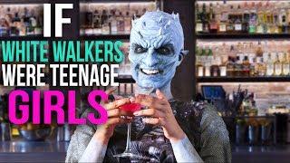 SUPERWOMAN | If White Walkers Were Teenage Girls