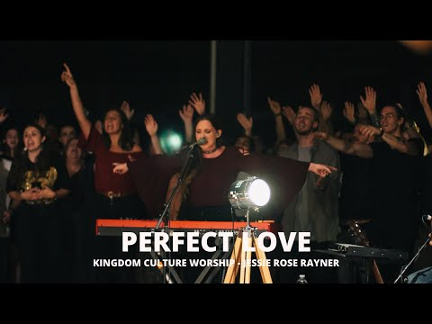 Perfect Love // Jessie-Rose Rayner // Kingdom Culture Worship