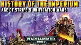 History of the Imperium: Age of Strife (Old Night & Unification Wars) | Warhammer 40,000