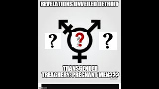 UPDATE!!!-TransGENDER Treachery: Pregnant MEN???