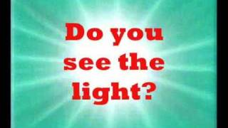 do you see the light( FIRST Skynet Sync Lyrics®)