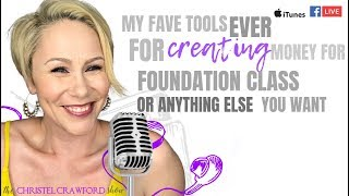E44 My Fave Tools for creating money for foundation class
