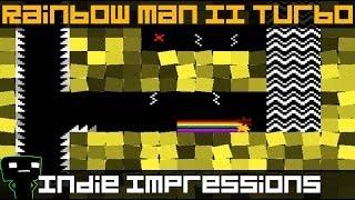 Indie Impressions - Rainbow Man Ii Turbo