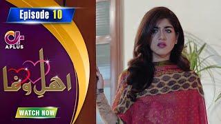 Ahl e Wafa - Episode 10 | Aplus Dramas | Areej Mohyudin, Noor,Dainal Afzal | CIG1O | Pakistani Drama Thumb