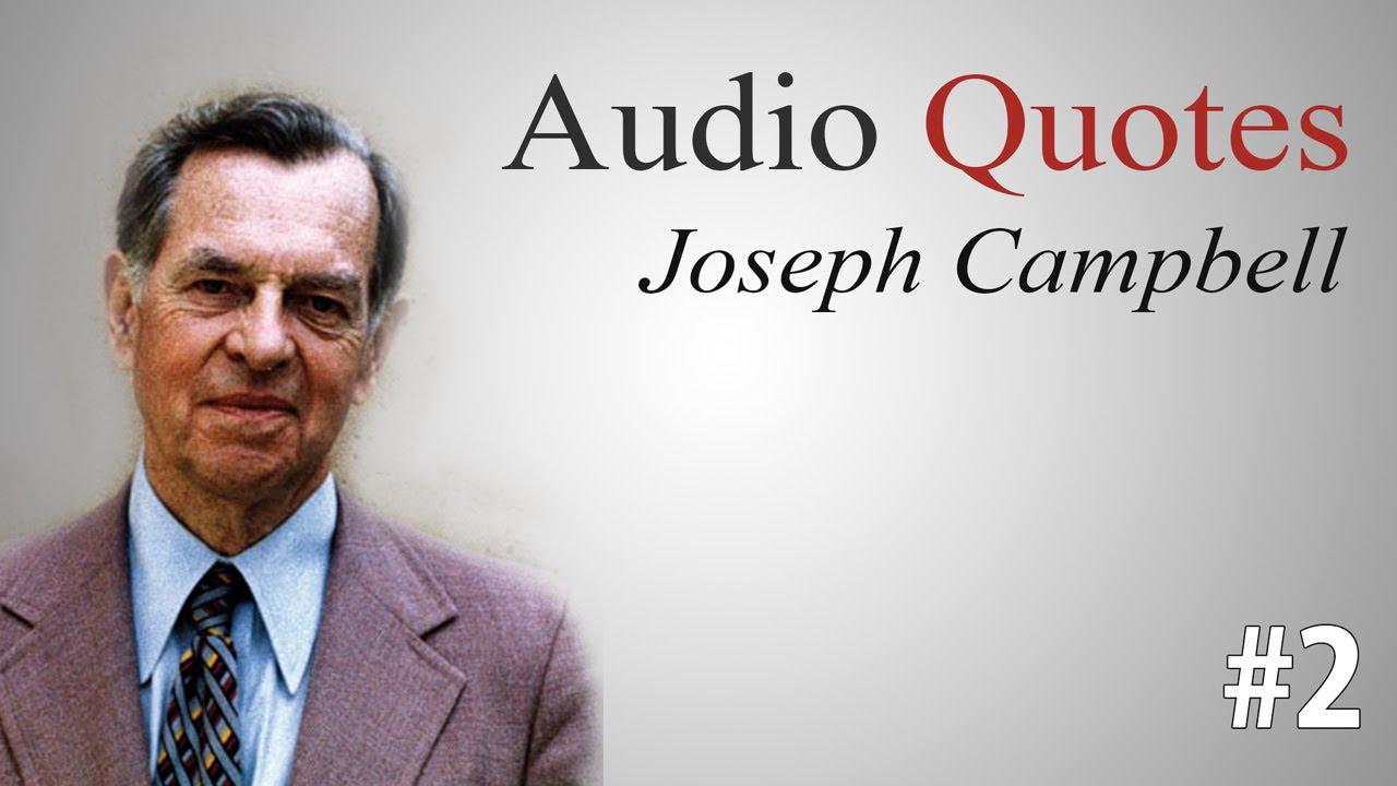 Audio Quotes About Life Joseph Campbell About Life Purpose  Audio Quotes  Youtube