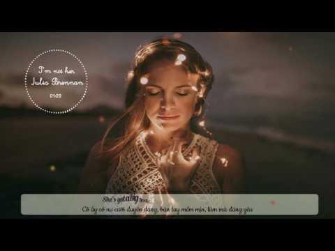 [Lyrics+ Vietsub] I'm not her || Julia Brennan