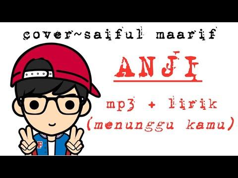 COVER Lirik (MENUNGGU KAMU ~ANJI ) #sederhana #simpel #mp3 #cover #saifulmaarif