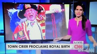 Royalist Town Crier Tony Appleton proclaims birth of Prince George CNN