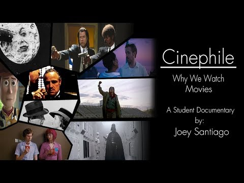 Cinephile: Why We Watch Movies  A Student