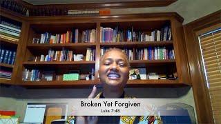 Broken Yet Forgiven