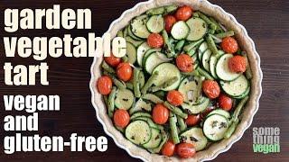Garden Vegetable Tart (vegan & Gluten-free) Something Vegan
