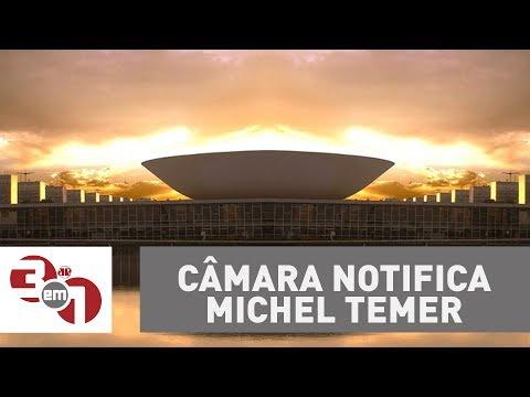 Câmara Dos Deputados Notifica Michel Temer Sobre A Denúncia De Corrupção Passiva.