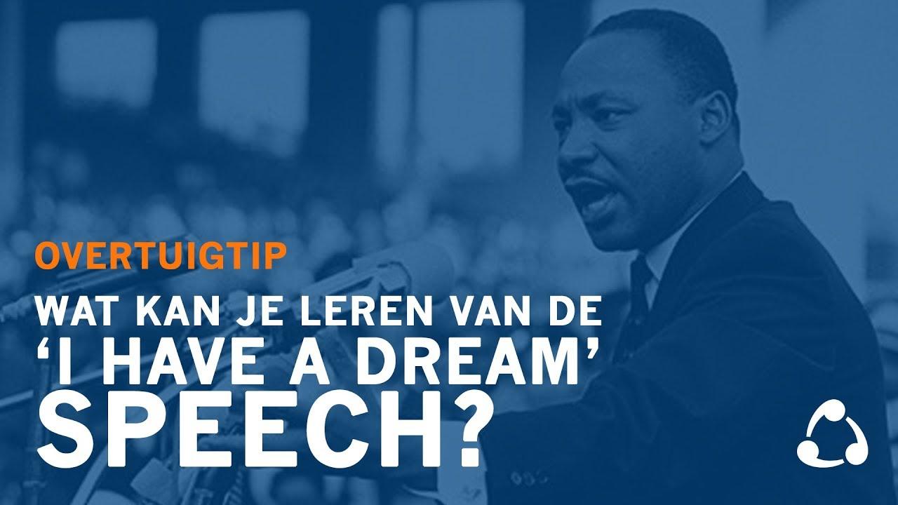 Wat Kun Je Leren Van De I Have A Dream Speech Overtuigtip