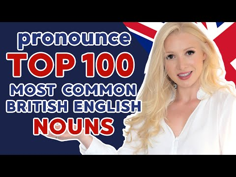 100 Most Important British English Nouns - British English Pronunciation Training