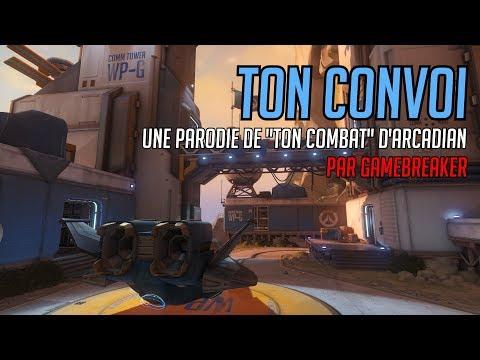 Gamebreaker - Ton convoi (Parodie Overwatch FR)