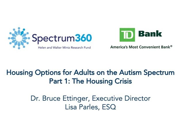 WEBINAR: Housing Options for Adults on the Autism Spectrum, Part 1: The Housing Crisis