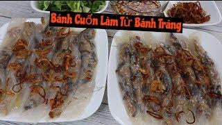 BÁNH CUỐN Làm Từ Bánh Tráng Vietnam Tóc Hành Mà Ngon