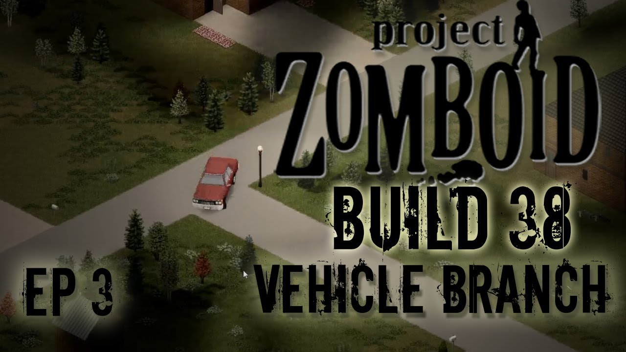 PROJECT ZOMBOID BUILD 38 | Clean Up | Ep 3 | Let's Play Project Zomboid!