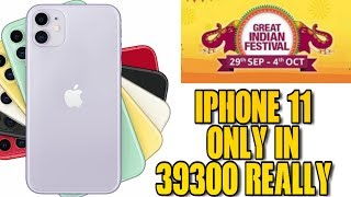 Iphone 11 in 39300 on Amazon Great indian Sale   Really ?