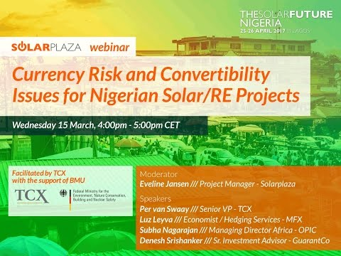 Solarplaza Webinar: Currency Risk and Convertibility Issues for Nigerian Solar/RE Projects