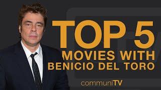 TOP 5 : Benicio Del Toro Movies
