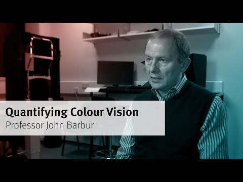 City, University of London: Professor John Barbur - Quantifying Colour Vision