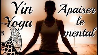 Yin Yoga - Apaiser le Mental | avec Ariane
